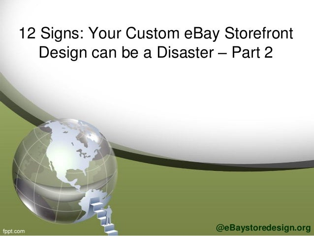 12 Signs: Your Custom eBay Storefront Design can be a Disaster – Part 2 @eBaystoredesign.org