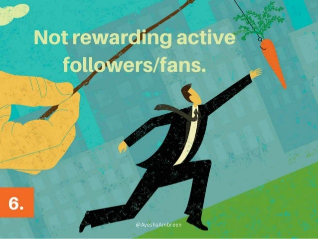 Not rewarding active followers/fans. @AyeshaAmbreen