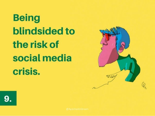 Being blindsided to the risk of social media crisis. @AyeshaAmbreen