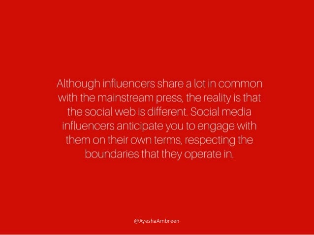 Although influencers share a lot in common with the mainstream press, the reality is that the social web is different. Soc...