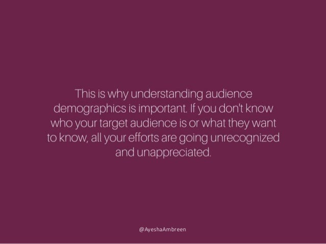 This is why understanding audience demographics is important. If you don't know who your target audience is or what they w...