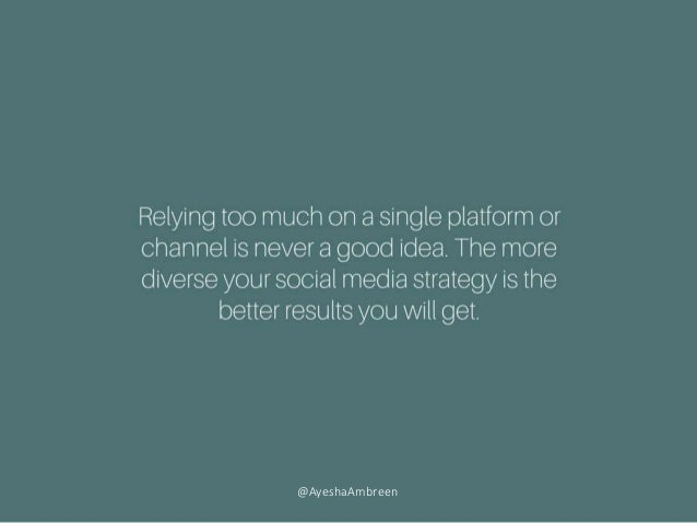 Relying too much on a single platform or channel is never a good idea. The more diverse your social media strategy is the ...