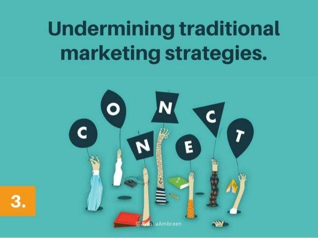 Undermining traditional marketing strategies. @AyeshaAmbreen