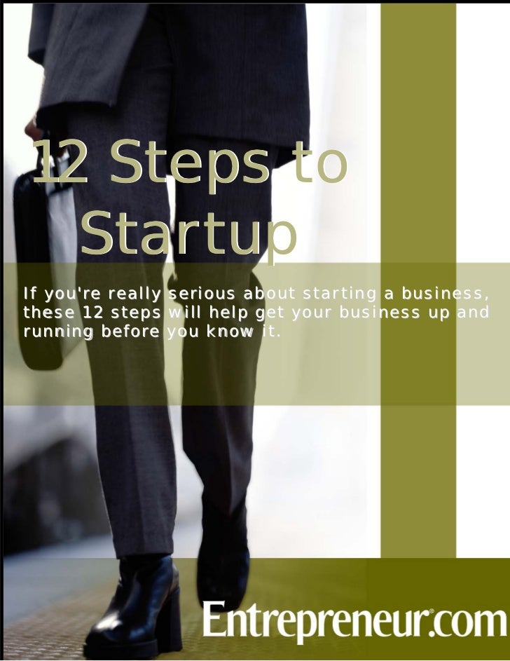 12 Steps to  StartupIf y our e r eall y   serious a bout star ting a b usiness ,these 12 ste ps        will help g et y ou...