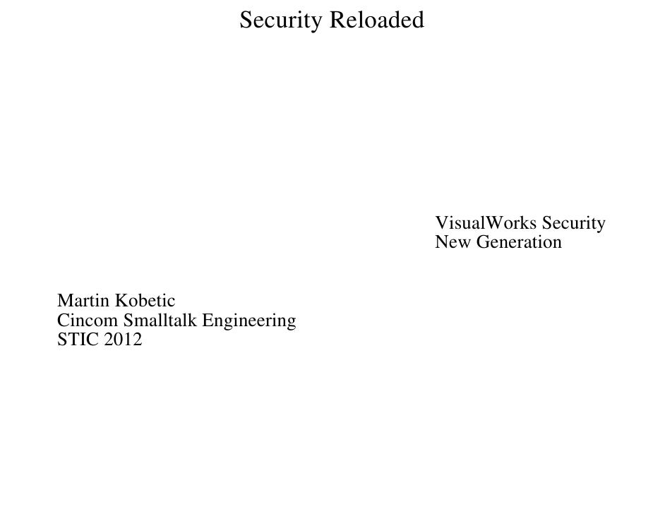 Security Reloaded                                         VisualWorks Security                                         New...