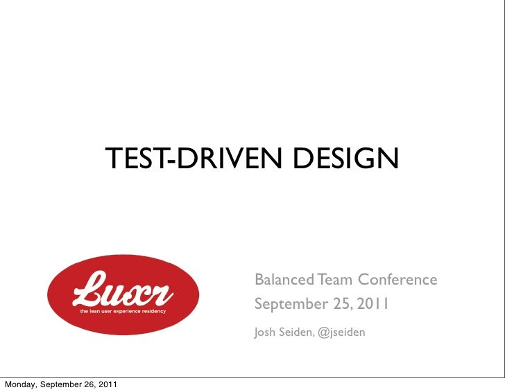 TEST-DRIVEN DESIGN                                Balanced Team Conference                                September 25, 20...