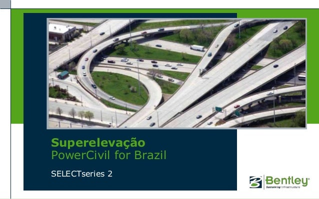 SuperelevaçãoPowerCivil for BrazilSELECTseries 2