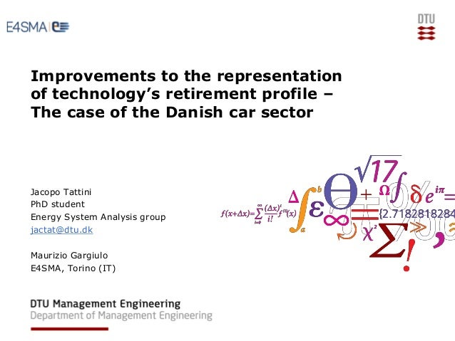 Improvements to the representation of technology's retirement profile – The case of the Danish car sector Jacopo Tattini P...