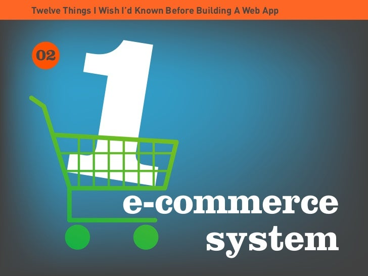 1 Twelve Things I Wish I'd Known Before Building A Web App      02                         e-commerce                     ...