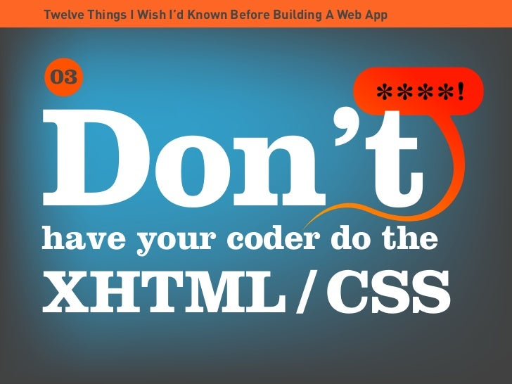 Twelve Things I Wish I'd Known Before Building A Web App      03     Don't                                                ...
