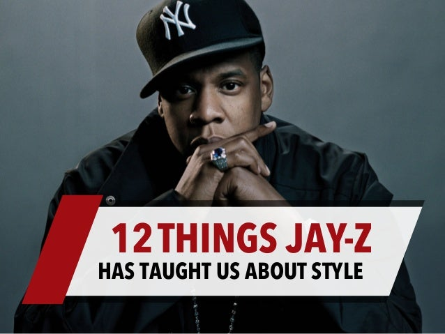 12THINGS JAY-Z HAS TAUGHT US ABOUT STYLE