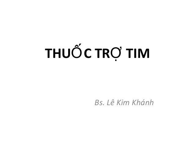 THU C TR TIMỐ Ợ Bs. Lê Kim Khánh