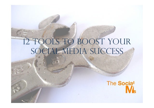 12 Tools To Boost your Social Media Success