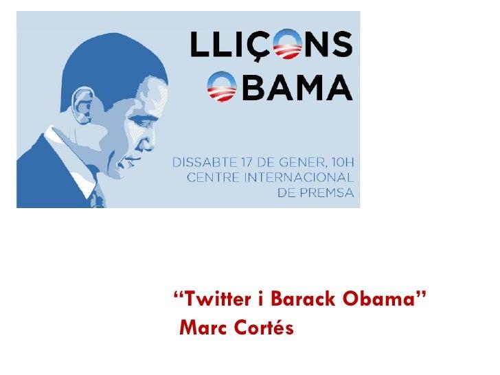 """ Twitter i Barack Obama""  Marc Cortés"