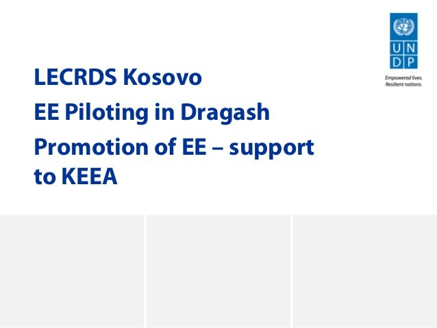 LECRDS Kosovo EE Piloting in Dragash Promotion of EE – support to KEEA