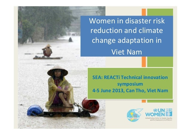 Women in disaster riskreduction and climatechange adaptation inViet NamSEA: REACTi Technical innovationsymposium4-5 June 2...