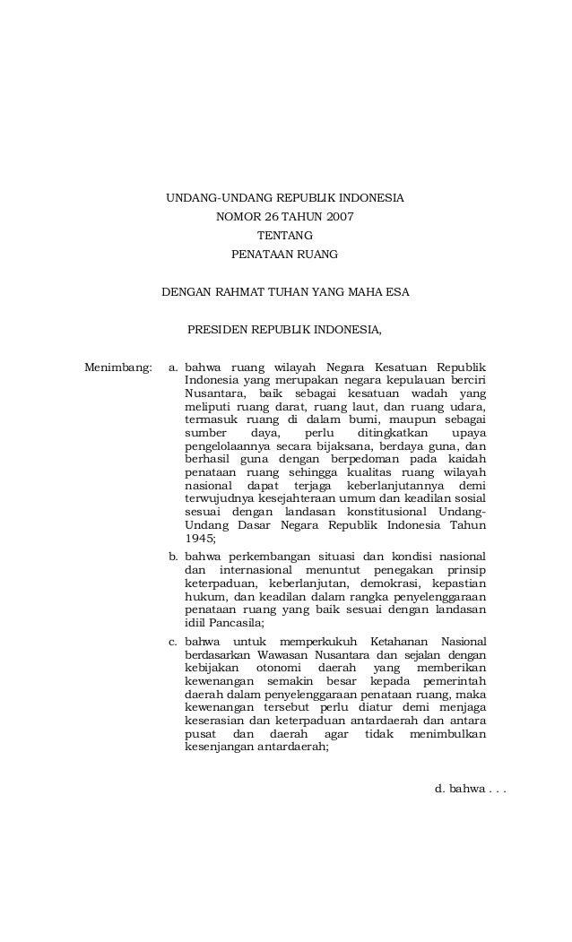 UNDANG-UNDANG REPUBLIK INDONESIA NOMOR 26 TAHUN 2007 TENTANG PENATAAN RUANG DENGAN RAHMAT TUHAN YANG MAHA ESA PRESIDEN REP...