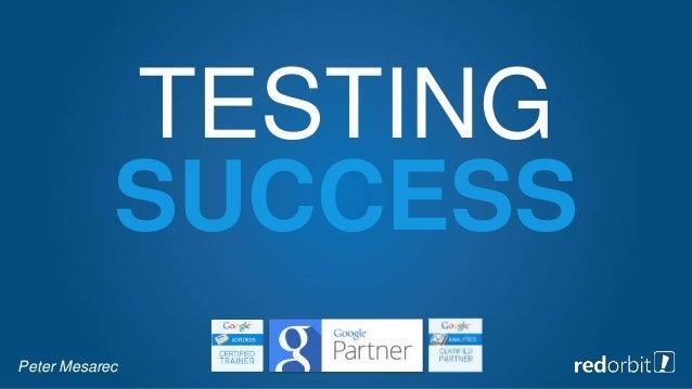 TESTING SUCCESS Peter Mesarec