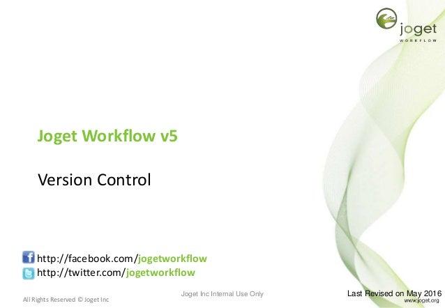 All Rights Reserved © Joget Inc Joget Workflow v5 Version Control http://facebook.com/jogetworkflow http://twitter.com/jog...