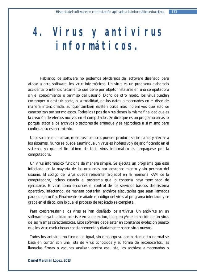 Historia del software en computación aplicado a la informática educativa.   133   4. Virus y antivirus       informáticos....