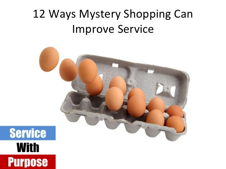 12 Ways Mystery Shopping Can Improve Service<br />