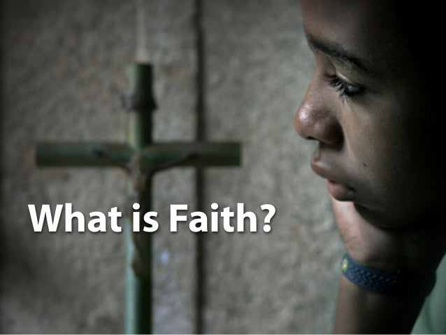 What is Faith?