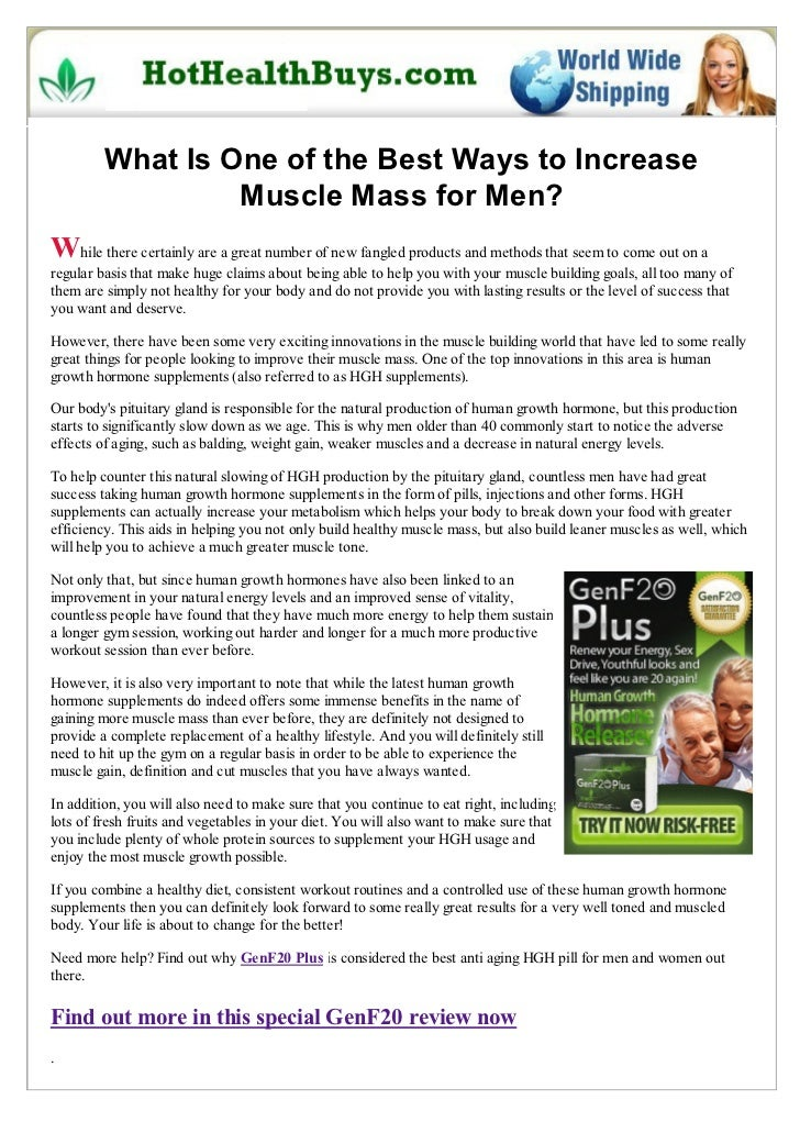 What Is One of the Best Ways to Increase                  Muscle Mass for Men?While there certainly are a great number of ...