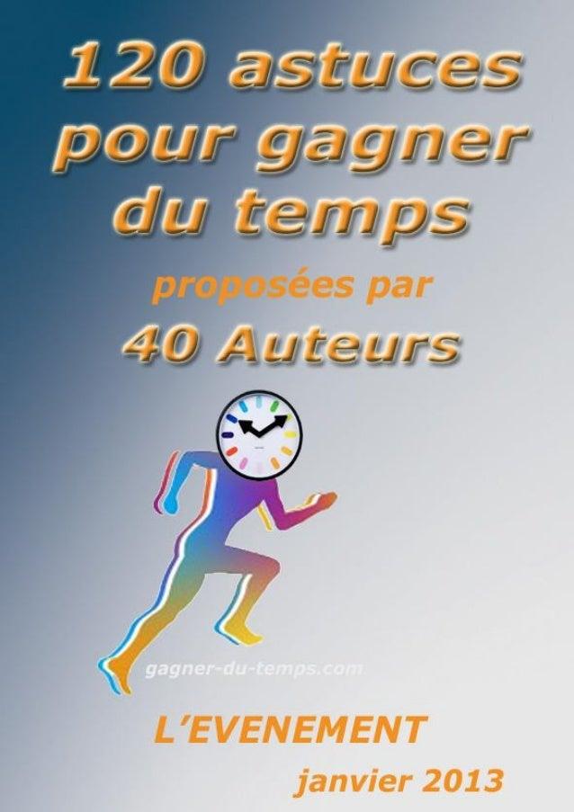 120 ASTUCES POUR GAGNER DU TEMPSPrésentationVersion Originale proposée par Hélène, du Blog http://www.coachrelax.fr/blog~ ...