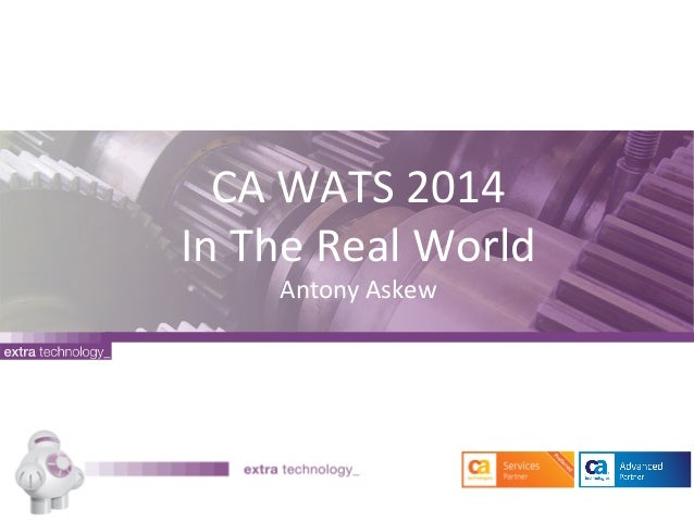 CA#WATS#2014#  In#The#Real#World#  Antony#Askew#