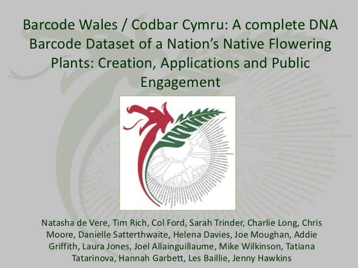 Barcode Wales / Codbar Cymru: A complete DNA Barcode Dataset of a Nation's Native Flowering    Plants: Creation, Applicati...