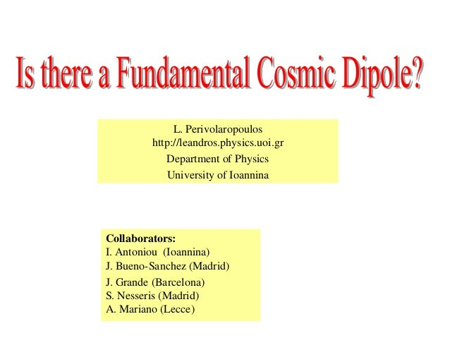 L. Perivolaropouloshttp://leandros.physics.uoi.grDepartment of PhysicsUniversity of IoanninaOpen pageCollaborators:I. Anto...