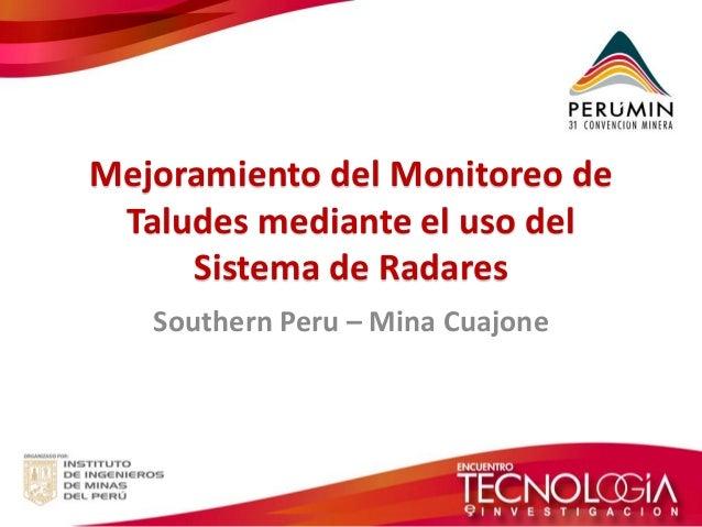 Mejoramiento del Monitoreo de Taludes mediante el uso del Sistema de Radares  Southern Peru – Mina Cuajone