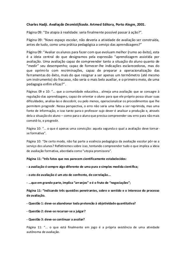 """Charles Hadji. Avaliação Desmistificada. Artmed Editora, Porto Alegre, 2001. Página 09: """"Da utopia à realidade: seria fina..."""