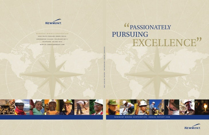 """""""       PASSIONATELY PURSUING                     EXCELLENCE""""     N E WM O N T M I N I N G C O R P O R ATI O N 