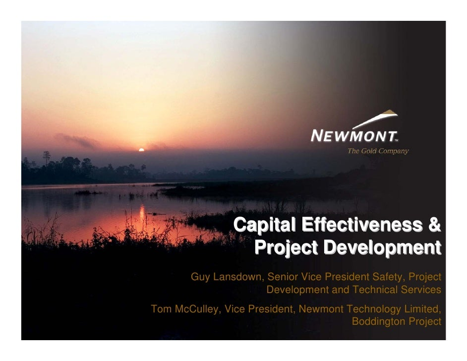 Capital Effectiveness &                   Project Development        Guy Lansdown, Senior Vice President Safety, Project  ...