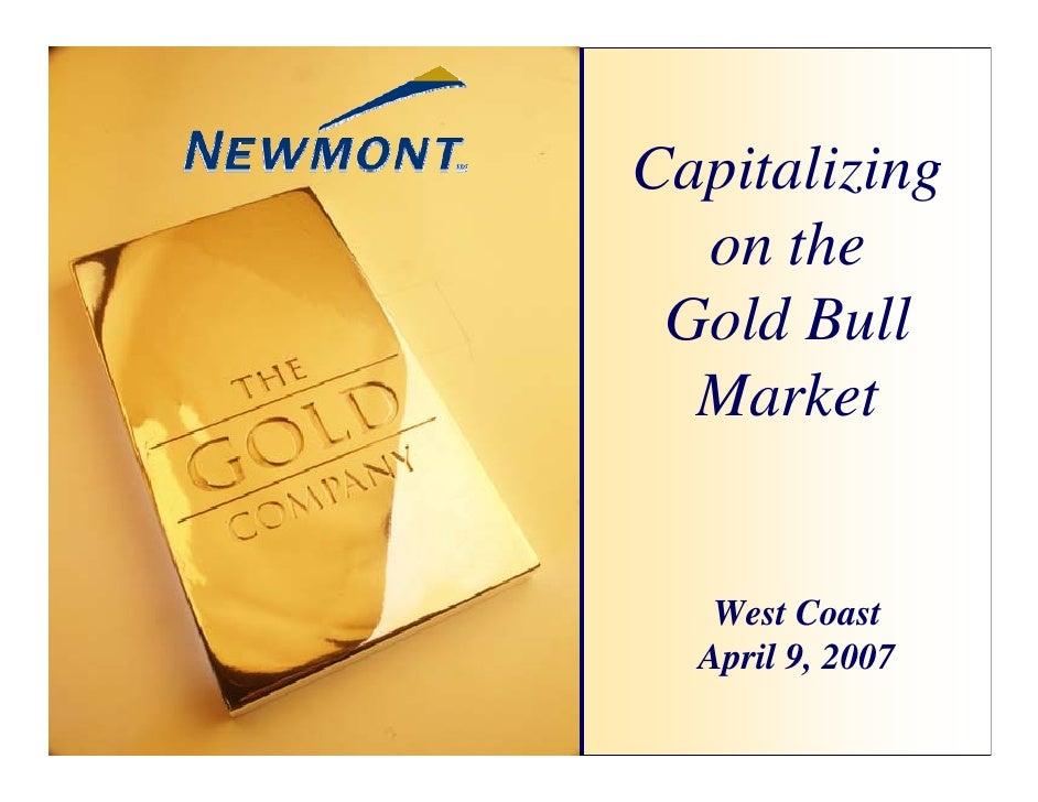 Capitalizing   on the  Gold Bull   Market      West Coast   April 9, 2007