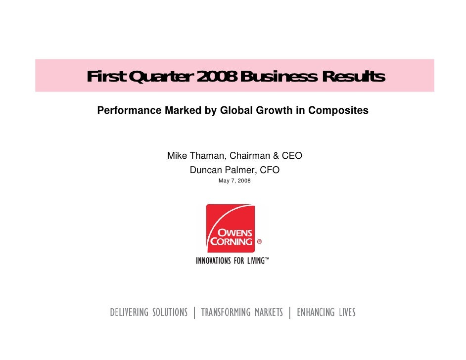 First Quarter 2008 Business Results  Performance Marked by Global Growth in Composites                 Mike Thaman, Chairm...