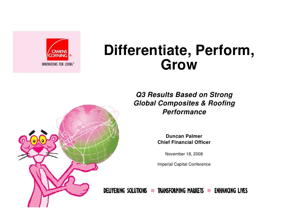 Differentiate, Perform,          Grow     Q3 Results Based on Strong     Global Composites & Roofing             Performan...