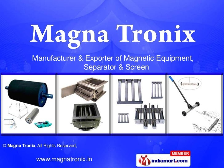 Manufacturer & Exporter of Magnetic Equipment,                            Separator & Screen© Magna Tronix, All Rights Res...