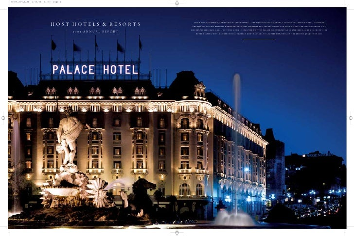 HOST HOTELS & RESORTS       WARM AND GLITTERING, ARISTOCRATIC AND INVITING… THE WESTIN PALACE, MADRID, A LUXURY COLLECTION...