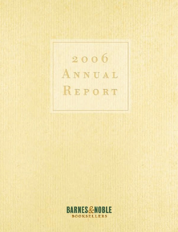 2006 Annual Report   1     CONTENTS   2   Barnes & Noble 2006 Letter to Shareholders   4   Selected Consolidated Financial...