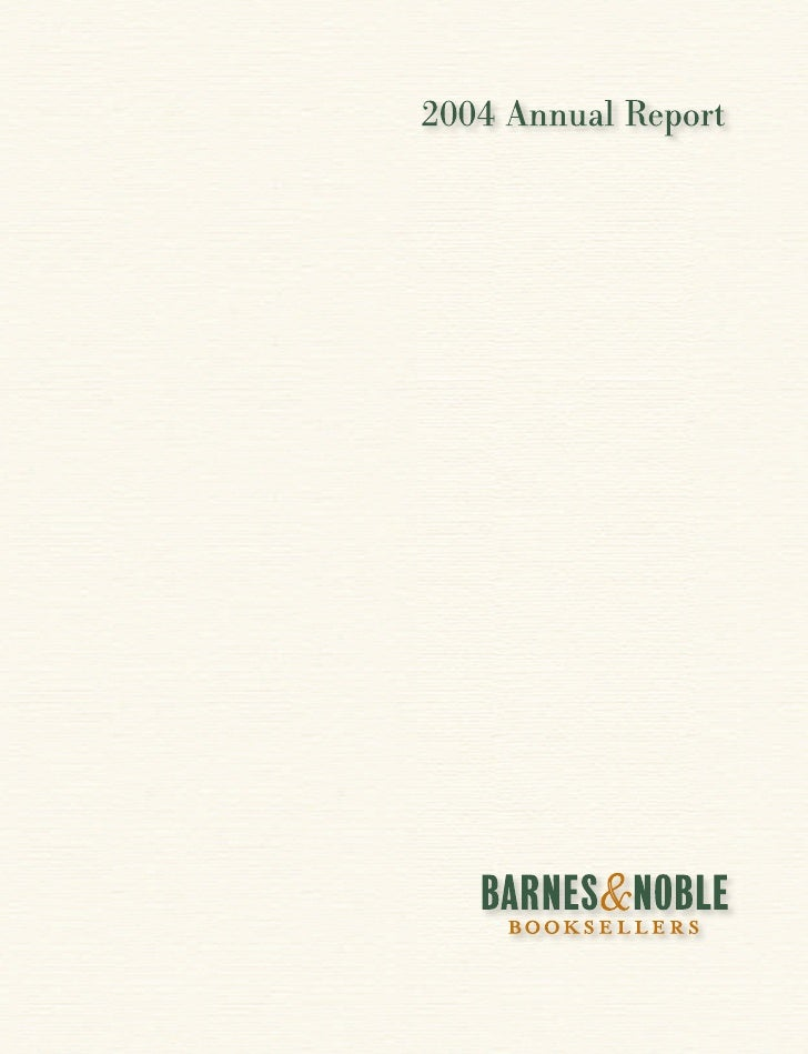 TABLE OF CONTENTS 2004 Annual Report           Barnes & Noble, Inc.                          ■      3   LETTER TO OUR SHAR...