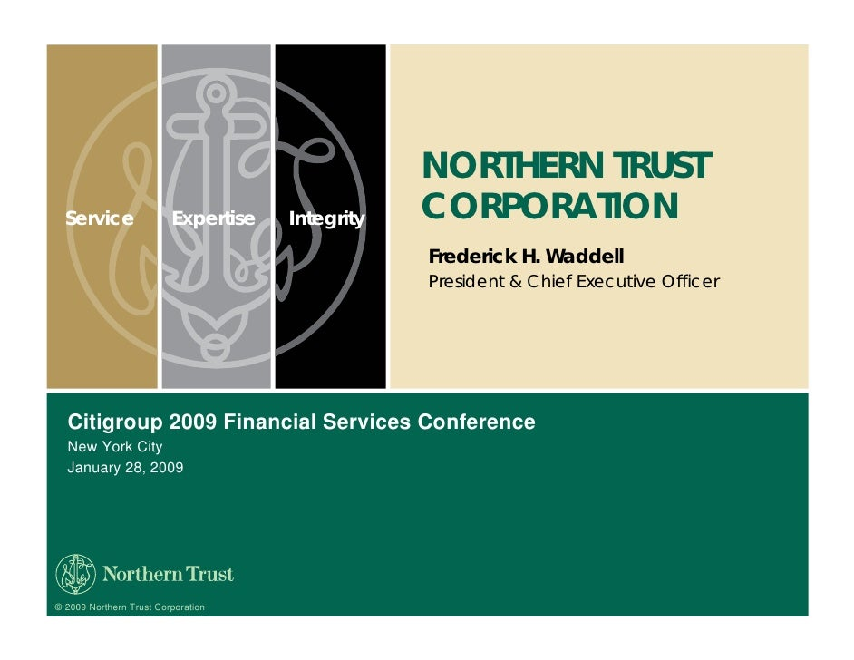NORTHERN TRUST                                                  CORPORATION   Service                Expertise   Integrity...