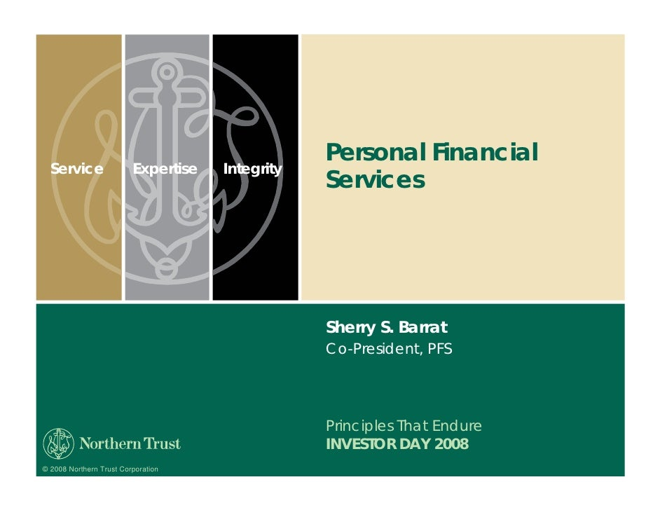 Personal Financial   Service                Expertise   Integrity                                                  Service...