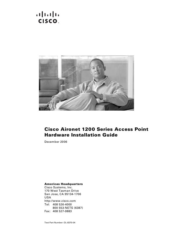 Cisco Aironet 1200 Series Access PointHardware Installation GuideDecember 2006Americas HeadquartersCisco Systems, Inc.170 ...