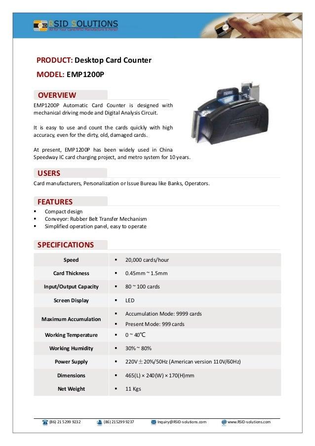 (86) 21 5299 9232 (86) 215299 9237 Inquiry@RSID-solutions.com www.RSID-solutions.com EMP1200P Automatic Card Counter is de...