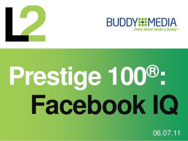Prestige 100®: Facebook IQ 06.07.11