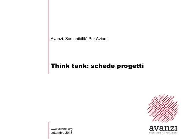 Think tank: schede progetti Avanzi. Sostenibilità Per Azioni www.avanzi.org settembre 2013