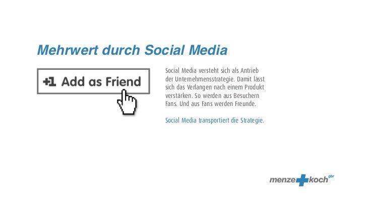 Mehrwert durch Social Media                  Social Media versteht sich als Antrieb                  der Unternehmensstrat...