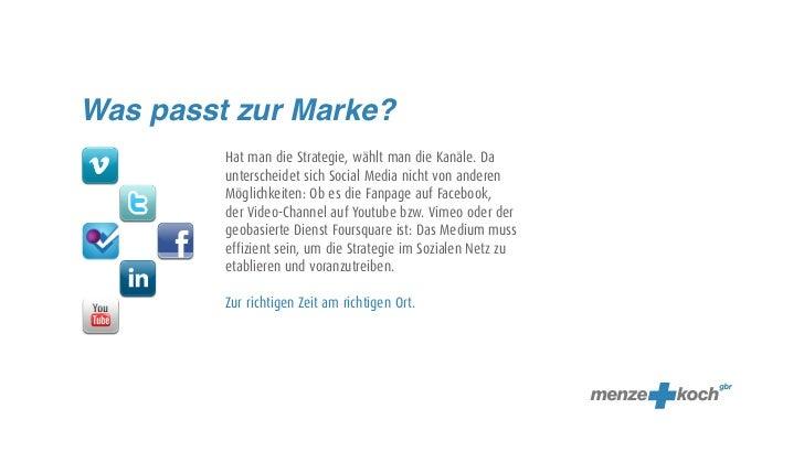 Was passt zur Marke?         Hat man die Strategie, wählt man die Kanäle. Da         unterscheidet sich Social Media nicht...